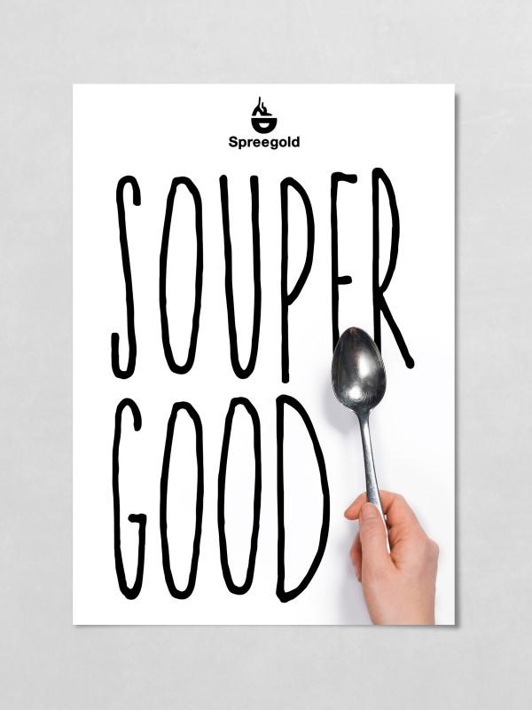 Spreegold Branding Plakate Souper good