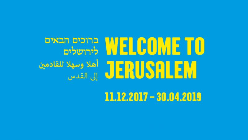 Welcome to Jerusalem - 11.12.2017 - 30.4.2019