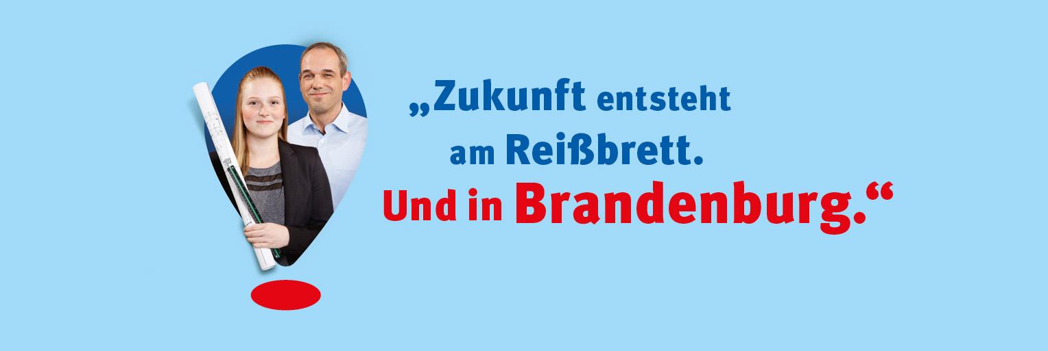 Zukunft entsteht am Reißbrett. Und in Brandenburg. Bild der Kampagne.