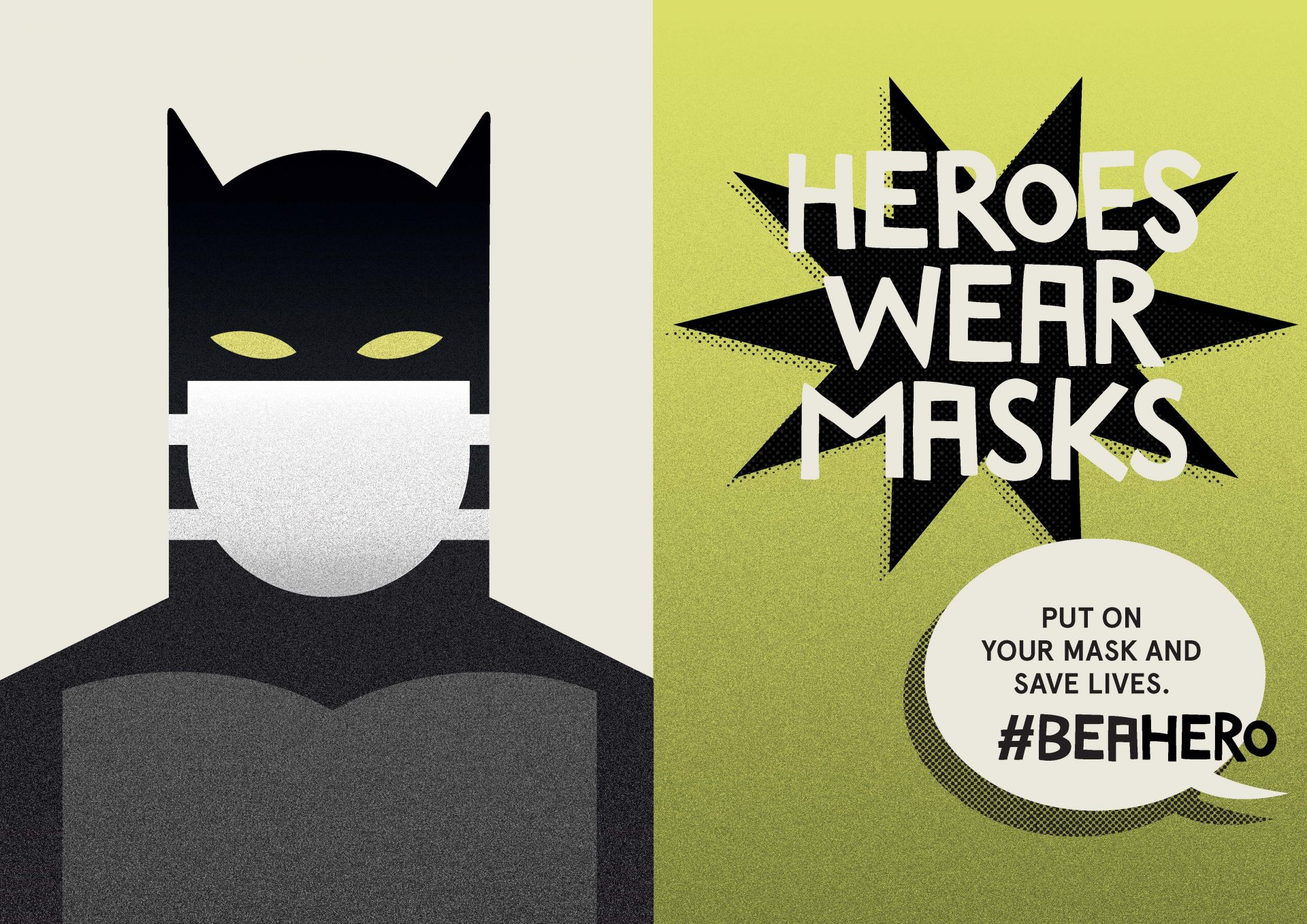 Heroes wear masks. Batman.