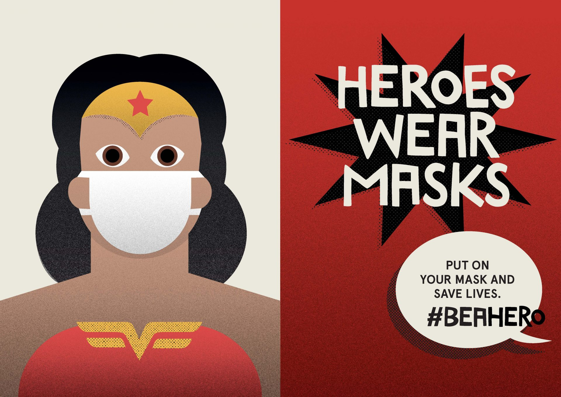Heroes wear masks. Wonder woman.